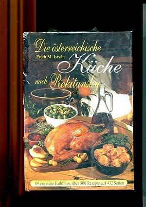 Die österreichische Küche nach Rokitansky. von den Erfordernissen des modernen Haushalts ...