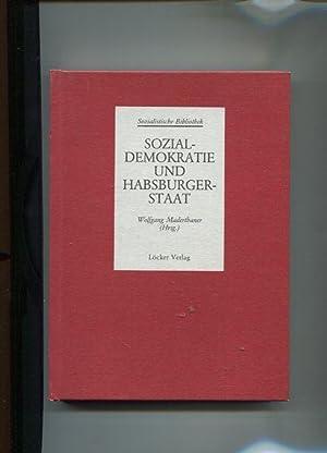 Sozialdemokratie und Habsburgerstaat. Sozialistische Bibliothek Abt. 1, Die Geschichte der ö...