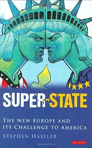 Super-State - The New Europe and Its Challenge to America - Britain and the Drive to a New Europe.:...