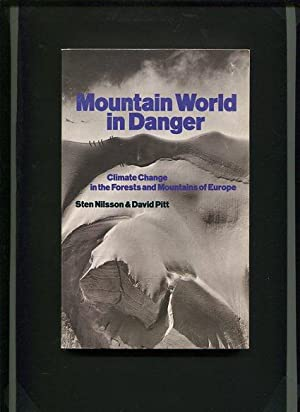 Mountain World in Danger - Climate Change in the Forests and Mountains of Europe.: Nilsson, Sten ...