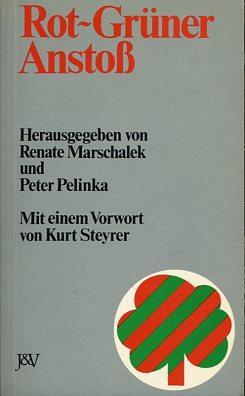 Rot-grüner Anstoß. Mit e. Vorwort von Kurt Steyrer.: Marschalek, Renate (Hrsg.) und ...