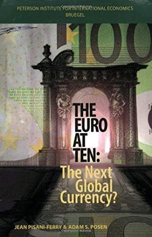 The Euro at Ten - The Next Global Currency ?.: Pisani-Ferry, Jean and Adam S. Posen: