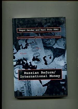 Russian Reform / International Money. Lionel Robbins Lectures.: Gaidar, E. T., Yegor Gaidar ...