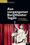Aus vergangenen Burgtheater Tagen. Geschichten und Anekdoten.: Klingenberg, Gerhard: