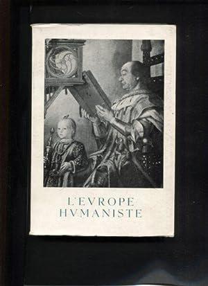L'Europe humaniste. Exposition organisée par le ministère: Catalogue, d'exposition: