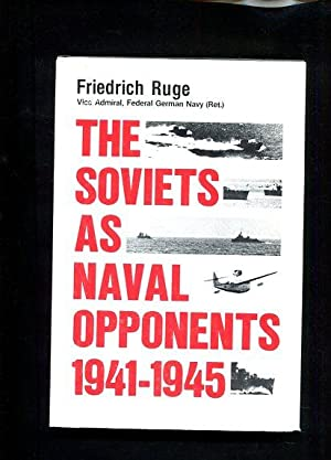 The Soviets As Naval Opponents, 1941-1945: Ruge, Friederich: