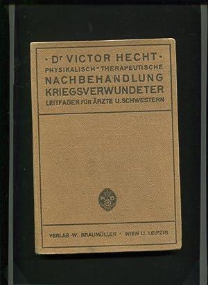 Leitfaden der physikalisch-therapeutischen Nachbehandlung Kriegsverwundeter - für: Hecht, Victor: