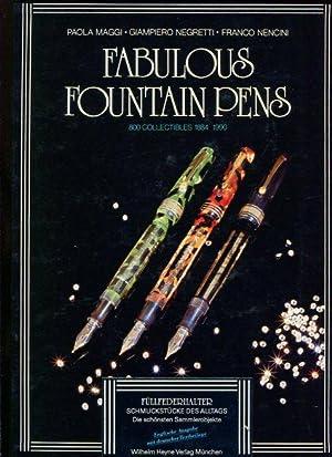 Fabulous Fountain Pens 800 Collectibles 1884-1990 Füllfederhalter,: Maggi, Paola, Giampiero