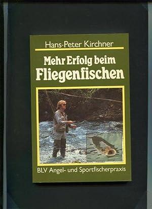 Mehr Erfolg beim Fliegenfischen. BLV-Angel- und Sportfischerpraxis.: Kirchner, Hans-Peter: