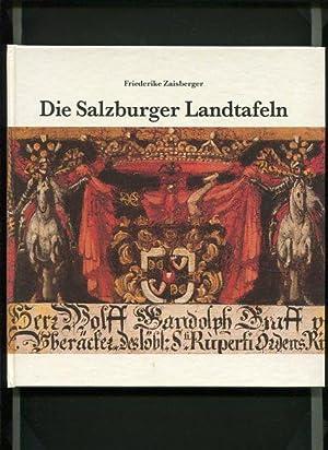 Die Salzburger Landtafeln - Eine Bilddokumentation zum: Friederike, Zaisberger: