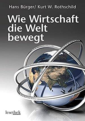 Wie Wirtschaft die Welt bewegt - die: Bürger, Hans und