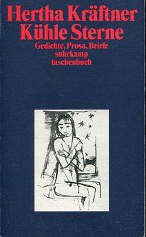 Kühle Sterne. Gedichte, Prosa, Briefe. Aus dem: Kräftner, Hertha und