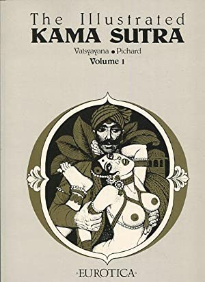 Illustrated Kama Sutra Volume 1.: Vatsyayana and Pichard:
