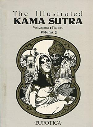 Illustrated Kama Sutra Volume 2.: Vatsyayana and Pichard: