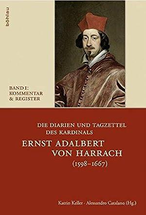 Die Diarien und Tagzettel des Kardinals Ernst: Harrach, Ernst Albrecht
