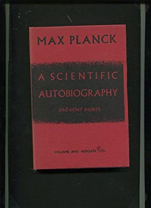 Scientific Autobiography and other Papers.: Max, Planck: