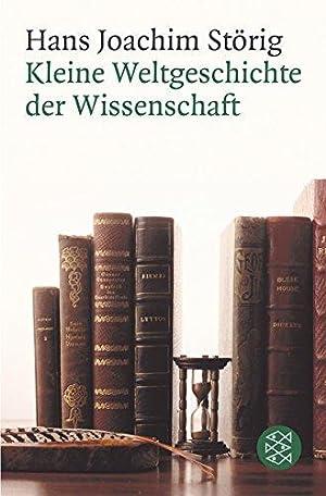 Kleine Weltgeschichte der Wissenschaft. Fischer ; 17485.: Störig, Hans Joachim: