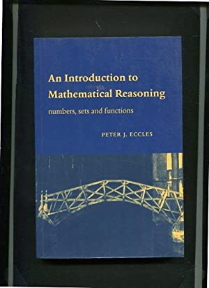 An Introduction to Mathematical Reasoning: Numbers, Sets: Eccles, Peter J.: