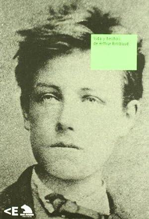 Vida y hechos de Arthur Rimbaud.: Rimbaud, Arthur: