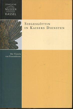 Siegesgöttin in Kaisers Diensten - die Victoria: Vogt, Simone Hrsg.: