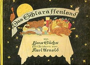 Das Schlaraffenland. mit Bildern von Karl Arnold.: Sachs, Hans und