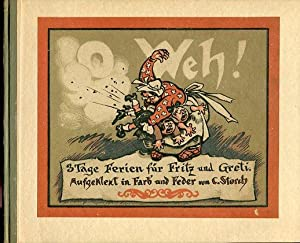 O Weh ! - 3 Tage Ferien: Storch, Carl: