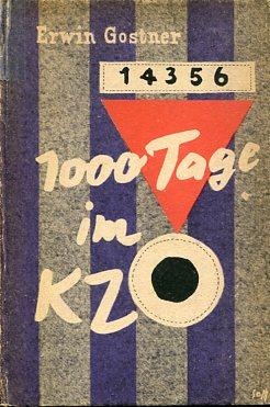 1000 Tage im KZ - Ein Erlebnisbericht: Gostner, Erwin:
