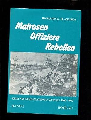 Matrosen - Offiziere - Rebellen, Krisenkonfrontationen zu: Plaschka, Richard Georg: