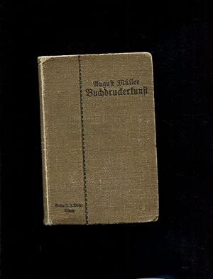 Lehrbuch der Buchdruckerkunst. Mit 286 Abbildungen im: Müller, August: