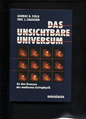 Das unsichtbare Universum: Field, George B.,