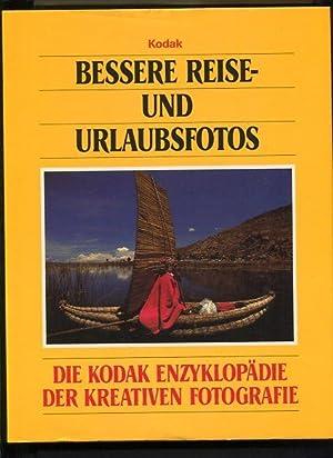Bessere Reise- und Urlaubsfotos Die Kodak-Enzyklopädie der: Tresidder, Jack Redaktion: