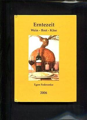 Erntezeit Wein - Brot - Käse: Federanko, Egon: