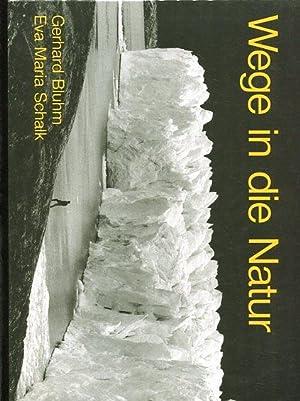 Wege in die Natur.: Bluhm, Gerhard und Eva Maria Schalk: