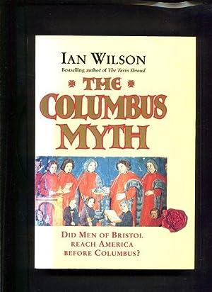 The Columbus Myth Did Men of Bristol Reach America Before Columbus ?: Wilson, Ian: