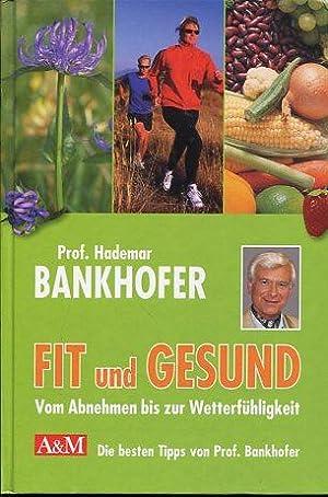 Fit und Gesund - Vom Abnehmen bis zur Wetterfühligkeit.: Bankhofer, Hademar: