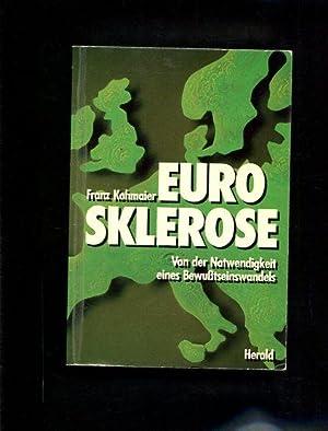 Eurosklerose von der Notwendigkeit eines Bewustseinswandels: Kohmaier, Franz: