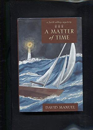 A Matter of Time A Faith Abbey mystery: Manuel, David: