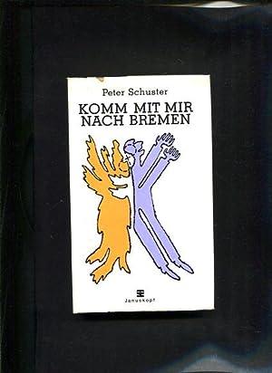 Komm mit mir nach Bremen: Schuster, Peter:
