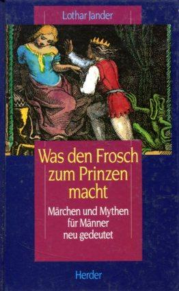 Was den Frosch zum Prinzen macht Märchen: Jander, Lothar: