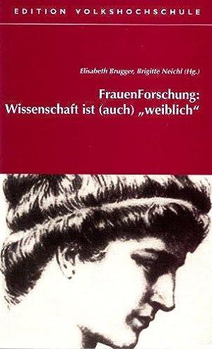 """FrauenForschung: Wissenschaft ist (auch) """"weiblich"""". [Hrsg.: Verband Wiener Volksbildung]..."""