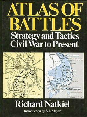 Atlas of Battles. Strategy and Tactics Civil war to Present: Natkiel:, Richard: