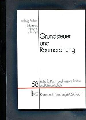 Grundsteuer und Raumordnung: Fröhler, Ludwig und Johannes Hengstschläger: