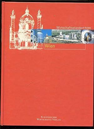 Wirtschaftsstandort Wien - Business Location Vienna Chancen und Perspektiven einer Stadt, ...