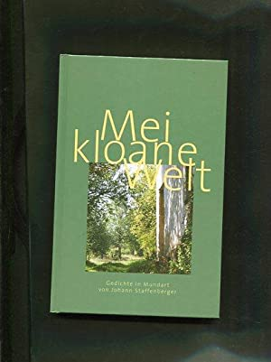 Mei kloane Welt: Gedichte in Mundart von Johann Staffenberger.: Staffenberger, Johann: