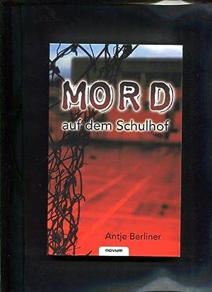 Mord auf dem Schulhof: Berliner, Antje: