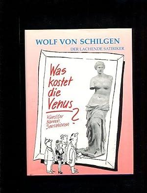 Was kostet die Venus: Schilgen, Wolf von: