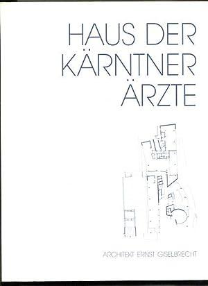 Haus der Kärntner Ärzte Ernst Giselbrecht; Eder, Peter; Zacek, Patricia; Embacher, ...