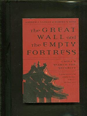 The Great Wall and the Empty Fortress China s Search for Security: Nathan, Andrew J. und Robert S. ...