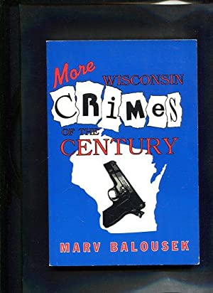 More Wisconsin Crimes of the Century: Balousek, Marv: