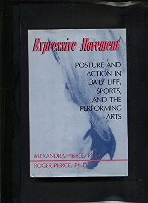 Expressive Movement: Pierce, Alexandra und Roger Pierce: